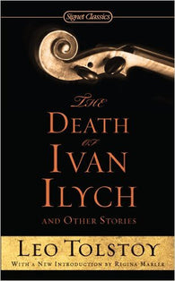 The Death of Ivan Ilych and Other Stories (Signet Classics)