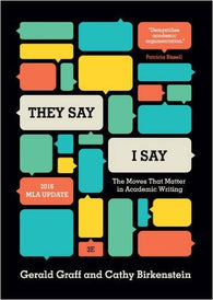 They Say/I Say: The Moves That Matter in Academic Writing (3rd Edition)
