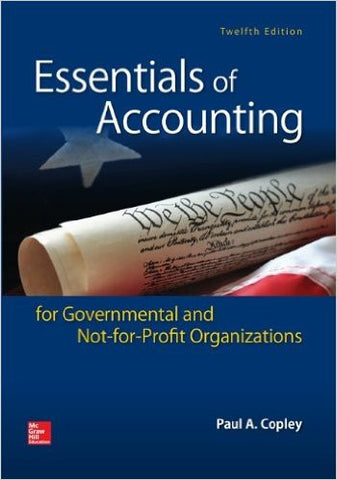 Essentials of Accounting for Governmental and Not-for-Profit Organizations 12th Edition