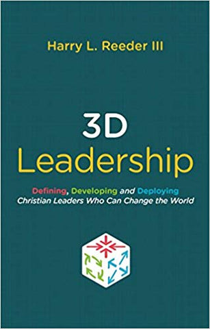 3D Leadership: Defining, Developing and Deploying Christian Leaders