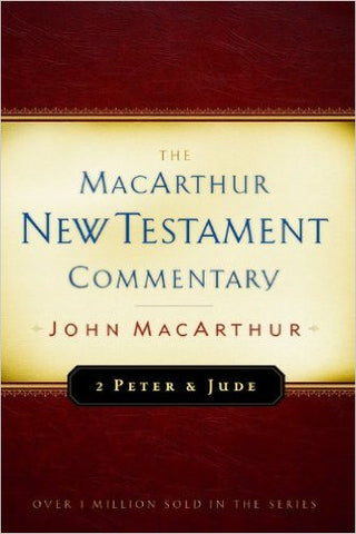 The MacArthur New Testament Commentary - 2 Peter and Jude