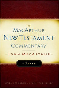 The MacArthur New Testament Commentary - 1 Peter