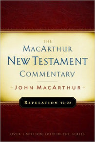 The MacArthur New Testament Commentary - Revelation 12-22