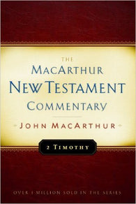 The MacArthur New Testament Commentary - 2 Timothy