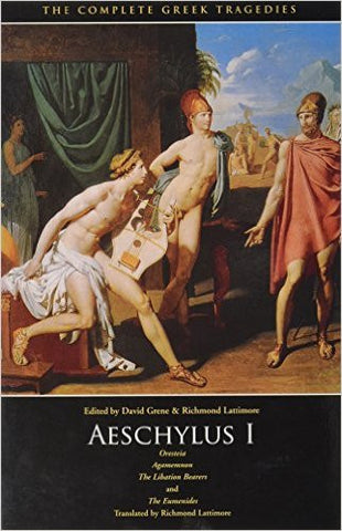 AESCHYLUS I: Oresteia, Agamemnon, The Libation Bearers, The Eumenides