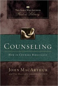 Counseling: How to Counsel Biblically (MacArthur's Pastor's Library)