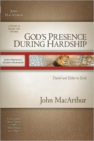 God's Presence During Hardship: Daniel and Esther in Exile (MacArthur Old Testament Study Guides)