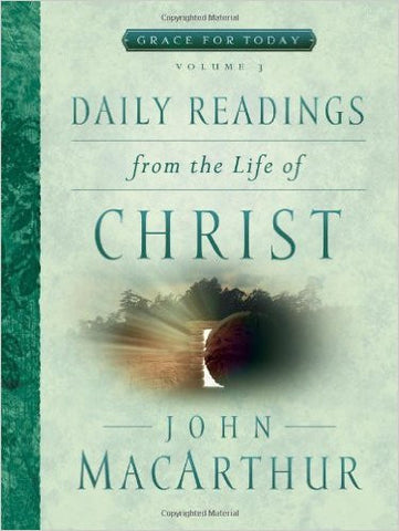 Daily Readings From the Life of Christ, Volume 3
