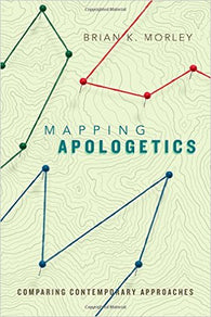 Mapping Apologetics: Comparing Contemporary Approaches