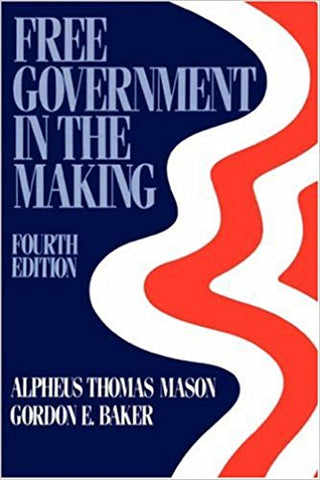 Free Government in the Making: Readings in American Political Thought 4th Edition