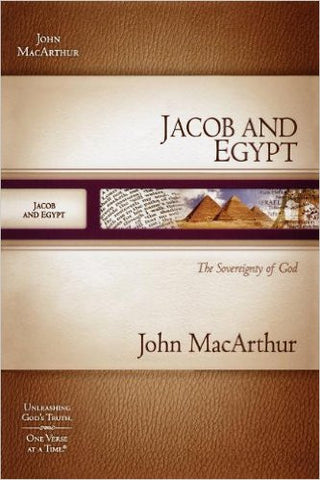Jacob and Egypt: The Sovereignty of God (MacArthur Old Testament Study Guides)