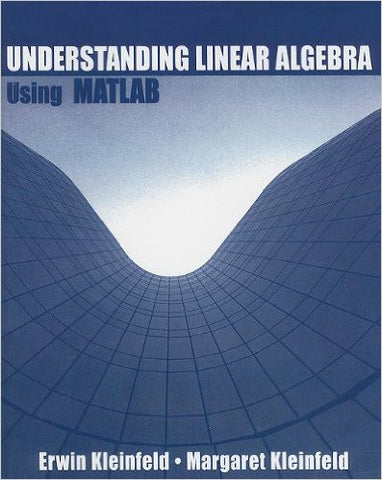 Understanding Linear Algebra Using MATLAB