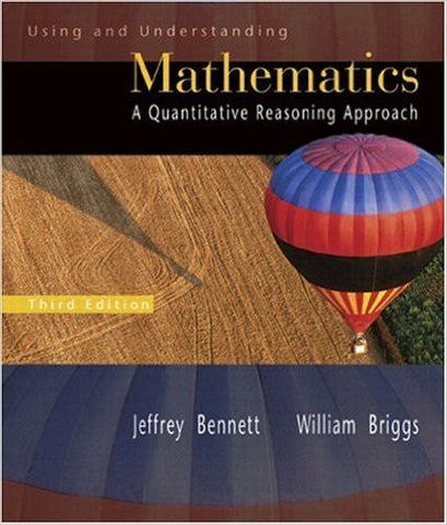 Using and Understanding Mathematics: A Quantitative Reasoning Approach 3rd Edition
