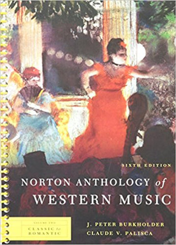 Norton Anthology of Western Music (Sixth Edition) (Vol. 2: Classic to Romantic)
