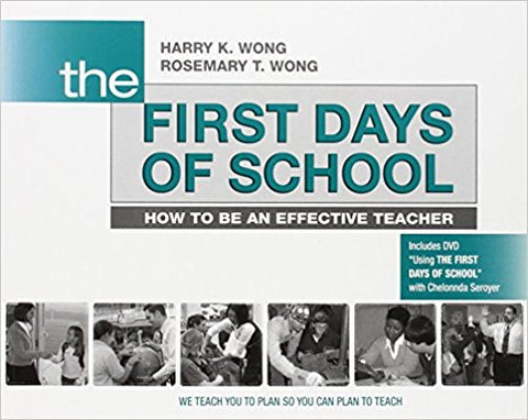 The First Days of School: How to Be an Effective Teacher (4th Edition)