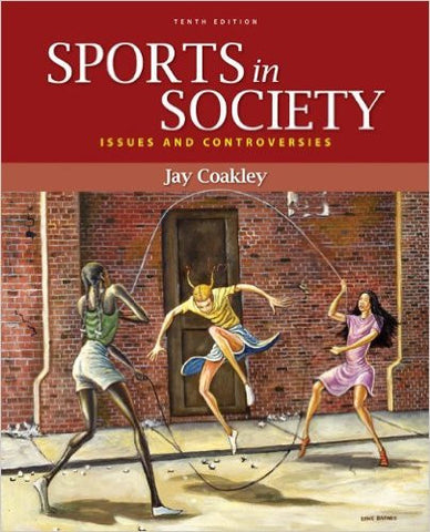 Sports in Society: Issues and Controversies 10th Edition
