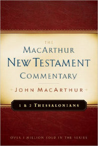 The MacArthur New Testament Commentary - 1 & 2 Thessalonians
