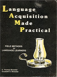 Language Acquisition Made Practical: Field Methods for Language Learners