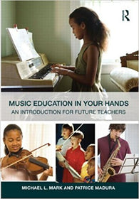 Music Education in Your Hands: An Introduction for Future Teachers 1st Edition