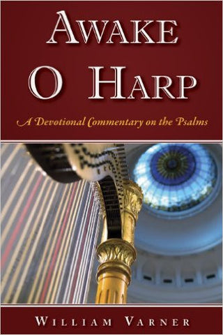 Awake, O Harp: A Devotional Commentary on the Psalms