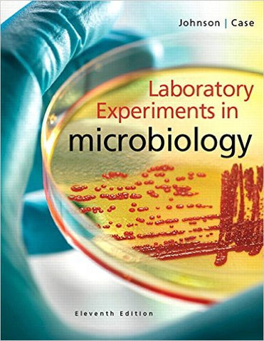Laboratory Experiments in Microbiology (11th Edition)