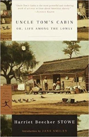 Uncle Tom's Cabin: or, Life among the Lowly (Modern Library Classics)