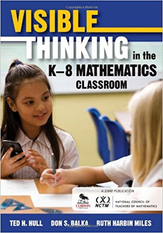 Visible Thinking in the K–8 Mathematics Classroom 1st Edition