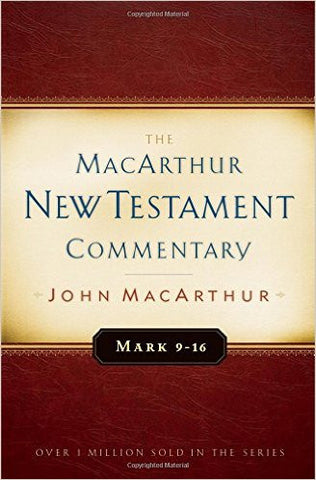 The MacArthur New Testament Commentary - Mark 9-16
