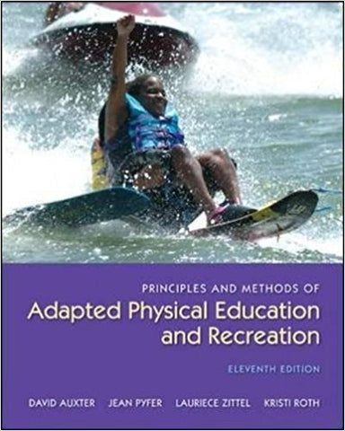 Principles and Methods of Adapted Physical Education and Recreation 11th Edition