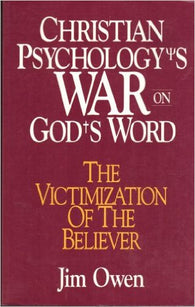 Christian Psychology's War on God's Word: The Victimization of the Believer