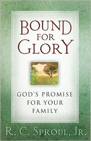 Bound for Glory: God's Promise for Your Family