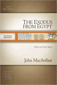 The Exodus from Egypt: Moses and God`s Mercy (MacArthur Old Testament Study Guides)
