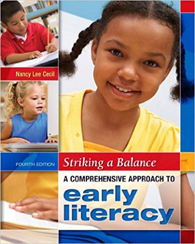 Striking a Balance: A Comprehensive Approach to Early Literacy 4th Edition