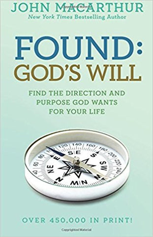 Found: God's Will (John MacArthur Study)