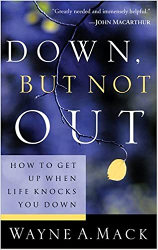 Down, But Not Out: How to Get Up When Life Knocks You Down (Strength for Life)