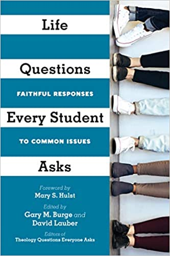 Life Questions Every Student Asks: Faithful Responses to Common Issues