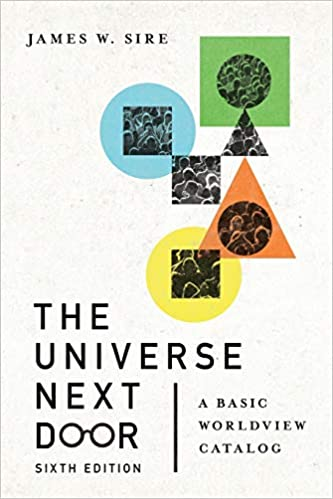 The Universe Next Door: A Basic Worldview Catalog Sixth Edition