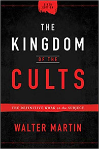 The Kingdom of the Cults 6th ed: The Definitive Work on the Subject