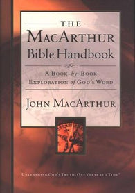 The MacArthur Bible Handbook: A Book-by-book Exploration of God's Word