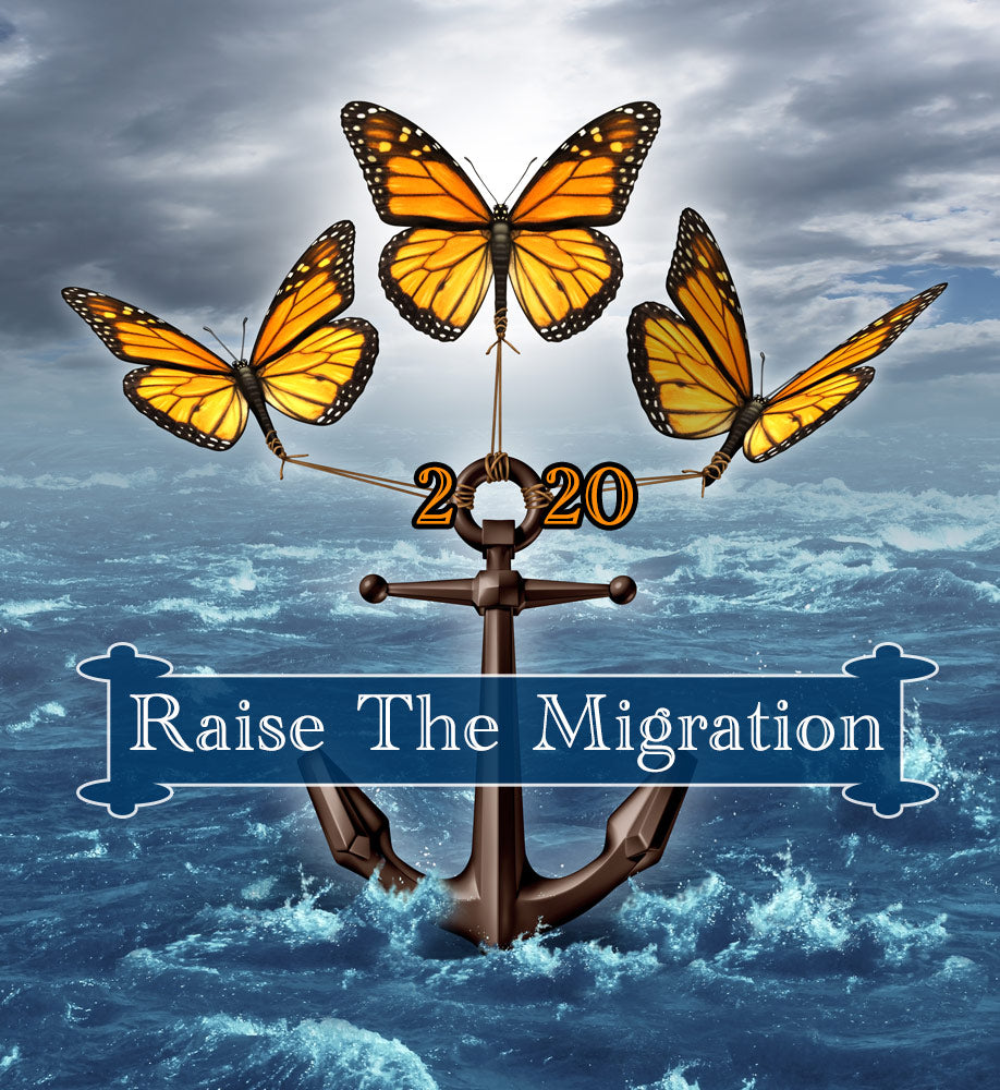 Raise The Migration 2020 Sign Up- Raise Monarch Butterflies