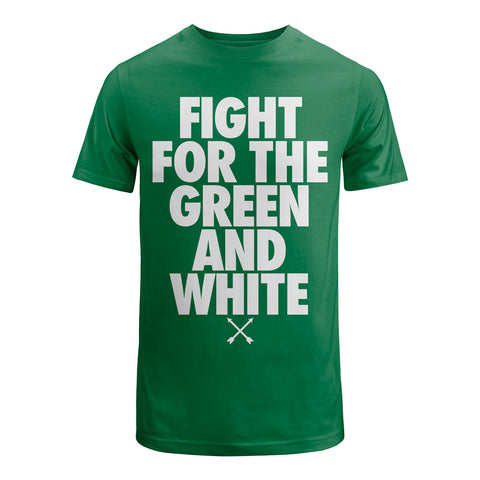 Fight for the Green and White Shirt
