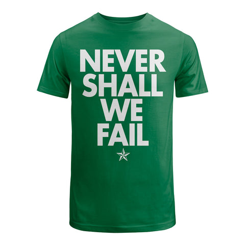 Never Shall we Fail Shirt