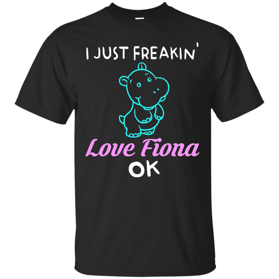 I Just Freakin' Love Fiona Baby Hippo T Shirt