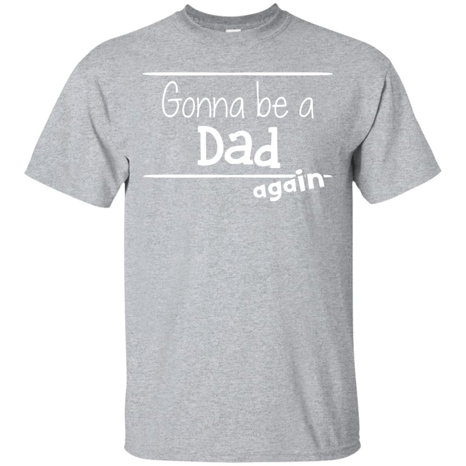 Men's Gonna Be A Dad Again Pregnancy Announcement T-Shirt