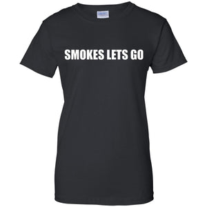 SMOKES LETS GO SHIRT - HURRY UP BOYS