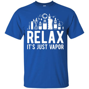 Relax it' just Vapor - Vape T Shirt