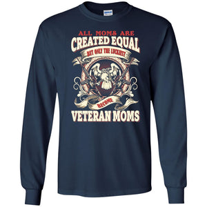 All Moms Are Created Equal Luckiest Become Veteran Moms - Newmeup