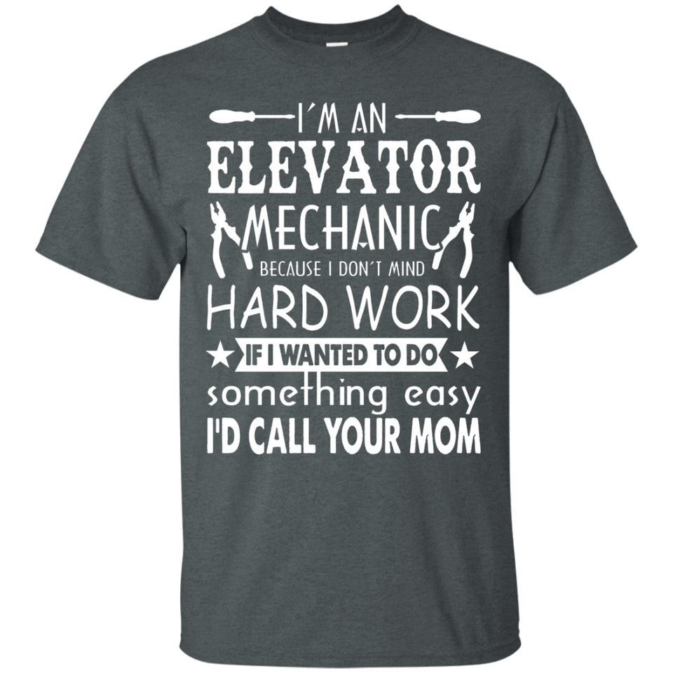 Elevator Mechanic Shirt - I Am An Elevator Mechanic Tshirt