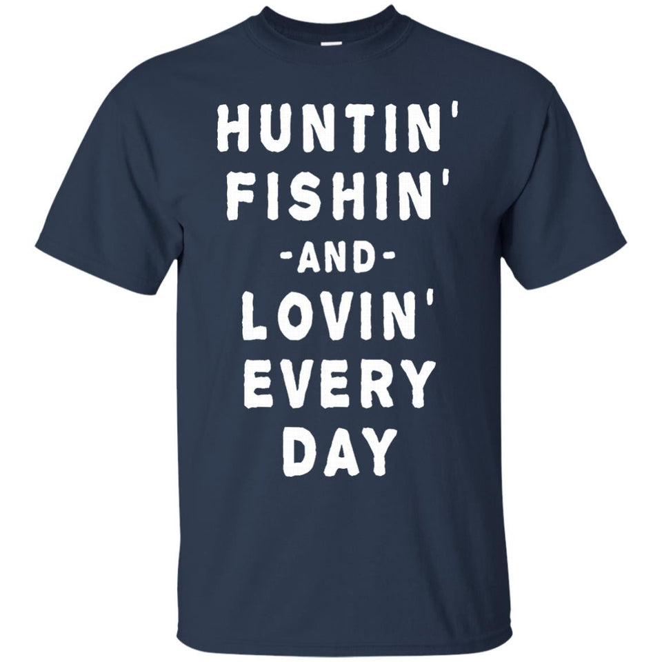 Men's Hunting fishing and loving every day - Men's T-shirt
