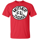 Mother Of All Things Great T-Shirt